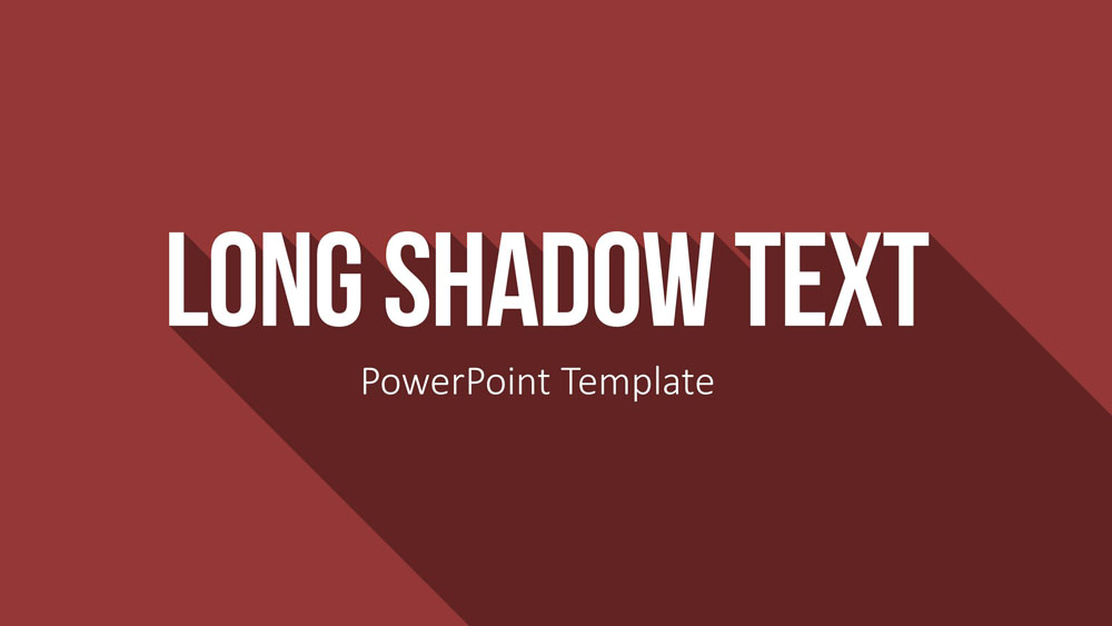 long shadow texts in powerpoint for state of the art presentations